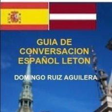 Libros: GUIA DE CONVERSACION ESPAÑOL LETON -----LIBRO ESPECIAL PARA VIAJEROS. Lote 147028834