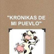 Libros: KRONIKAS DE MI PUEVLO. Lote 147526634