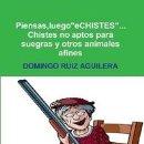 Libros: PIENSAS, LUEGO ECHISTES... CHISTES NO APTOS PARA SUEGRAS Y OTROS ANIMALES AFINES. Lote 150040422