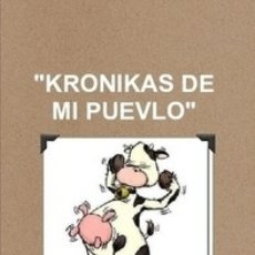 Libros: KRONIKAS DE MI PUEVLO. Lote 147028570