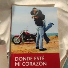 Libros: DONDE ESTÉ MI CORAZÓN . Lote 156574942