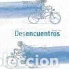 Libros: DESENCUENTROS. Lote 157004186
