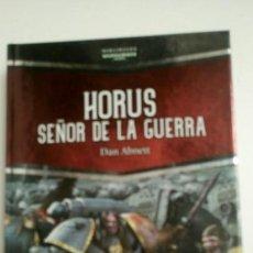 Libros: HORUS, SEÑOR DE LA GUERRA, DE DAN ABNETT.BIBLIOTECA WARHAMMER 40000.. Lote 157351453