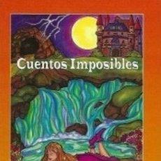 Libros: CUENTOS IMPOSIBLES. Lote 158109853