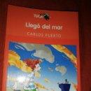 Libros: LIBRO LLEGÓ DEL MAR CARLOS PUERTO. Lote 160194674