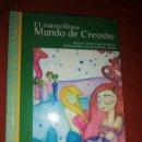 Libros: LIBRO EL MARAVILLOSO MUNDO DE CREOSBE. Lote 160303490