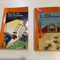 Libros: ALFAGUARA INFANTIL 10 AÑOS QUERIDO HIJO: ESTÁS DESPEDIDO Y LOS RECREOS DEL PEQUEÑO NICOLÁS. Lote 160311084