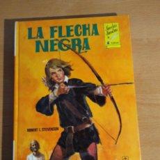 Libros: NOVELAS MAESTRAS SERIE B # 2 FLECHA NEGRA ROBERT L. STEVENSON. Lote 163517692