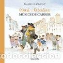 Libros: ERNEST I CELESTINA, MÚSICS DE CARRER. Lote 165365598