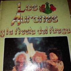 Libros: LOS AURONES Y LA FIESTA DEL FUEGO PLAZA JOVEN 1987. Lote 166340926