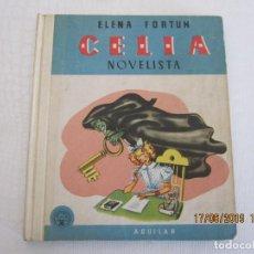 Libros: CELIA NOVELISTA POR ELENA, FORTÚN INFANTIL AGUILAR 1955 CARTONÉ ILUSTRADO MIDE 18 X 15 CM ILUSTR. Lote 168715824