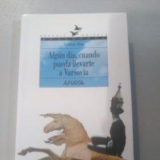 Libros: ALGÚN DÍA, CUANDO PUEDA LLEVARTE A VARSOVIA.TRILOGÍA DE GETAFE I. LORENZO SILVA ANAYA 9788420782904. Lote 168735485