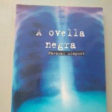 Libros: A OVELLA NEGRA. PASQUAL ALAPONT. RODEIRA 9788483491065. Lote 168807516