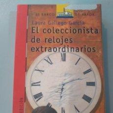 Libros: EL COLECCIONISTA DE RELOJES EXTRAORDINARIOS. LAURA GALLEGO. SM 9788467589504. Lote 168999569