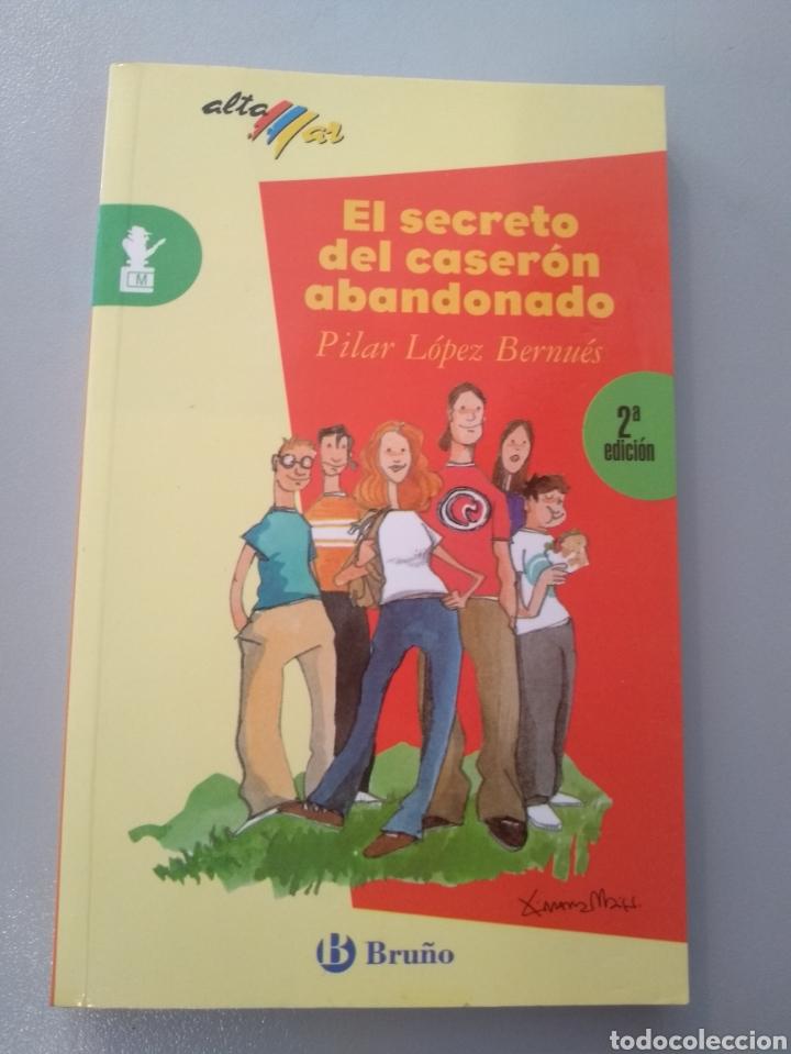 El Secreto Del Caserón Abandonado Pilar López Comprar Literatura Juvenil En Todocoleccion 169631512