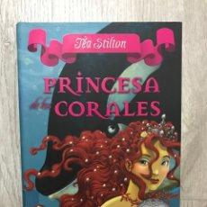 Libros: PRINCESA DE LOS CORALES TEA STILTON PRINCESAS DEL REINO DE LA FANTASIA. Lote 171579085