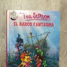 Libros: TEA STILTON EL BARCO FANTASMA GERONIMO. Lote 171579475