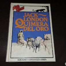 Libros: TUS LIBROS AVENTURAS ANAYA JACK LONDON LA QUIMERA DEL ORO. Lote 180039151