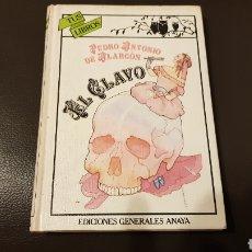 Libros: TUS LIBROS ANAYA EL CLAVO PEDRO ANTONIO DE ALARCÓN EGB. Lote 180039202
