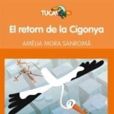 Libros: EL RETORN DE LA CIGONYA, DE AMÈLIA MORA. Lote 180196492