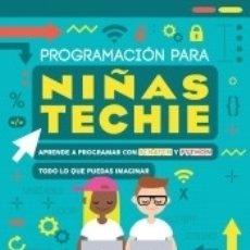 Libros: PROGRAMACIÓN PARA NIÑAS TECHIE. Lote 180349273