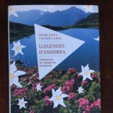 Libros: LLEGENDES D´ANDORRA DE ALVAR VALLS I ROSER CAROL. 54 LEYENDAS Y CUENTOS DE LA HISTORIA DE ANDORRA.. Lote 182286151