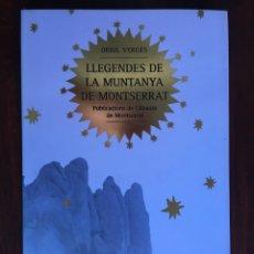 Libros: LLEGENDES DE LA MUNTANYA DE MONTSERRAT DE ORIOL VERGES. 16 LEYENDAS QUE RECOGEN LA HISTORIA DE MONTS. Lote 182299183