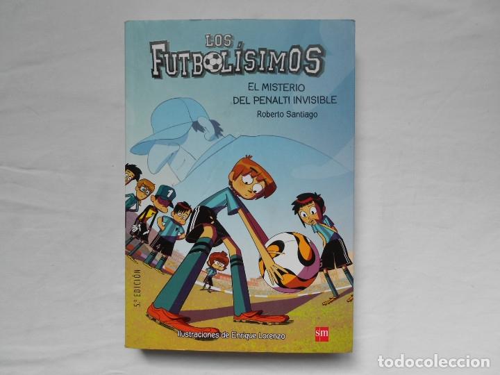 LOS FUTBOLISIMOS - EL MISTERIO DEL PENALTI INVISIBLE - NUEVO - ROBERTO SANTIAGO (Libros Nuevos - Literatura Infantil y Juvenil - Literatura Juvenil)