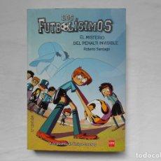 Libros: LOS FUTBOLISIMOS - EL MISTERIO DEL PENALTI INVISIBLE - NUEVO - ROBERTO SANTIAGO. Lote 182390817