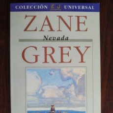 Libros: ZANE NEVADA GREY. NOVELA CLASICO WESTERN AMERICANO.. Lote 184038658