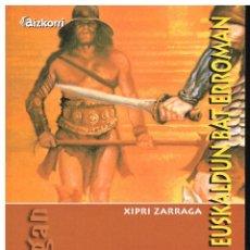 Libros: GLADIADORE EUSKALDUN BAT ERROMAN - XIPRI ZARRAGA - HEGAN BILDUMA - AIZKORRI. Lote 184803946