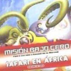 Libros: MISIÓN BAJO CERO ; SAFARI EN ÁFRICA. Lote 186393583