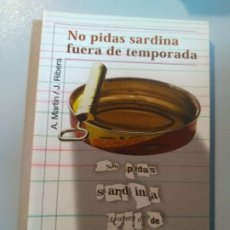 Libros: NO PIDAS SARDINA FUERA DE TEMPORADA. J. RIBERA ALFAGUARA. Lote 186394277