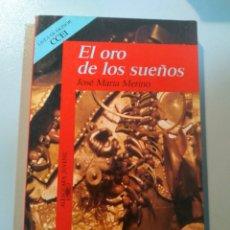 Libros: EL ORO DE LOS SUEÑOS. JOSÉ MARÍA MERINO. ALFAGUARA. Lote 186394441