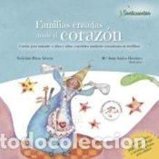 Libros: FAMILIAS CREADAS DESDE EL CORAZÓN. Lote 186399273