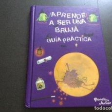 Livres: APRENDE A SER UNA BRUJA . GUIA PRACTICA. Lote 240736535
