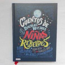 Libros: CUENTOS DE BUENAS NOCHES PARA NIÑAS REBELDES - 100 HISTORIAS DE MUJERES EXTRAORDINARIAS - NUEVO. Lote 193067476