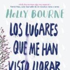 Libros: LOS LUGARES QUE ME HAN VISTO LLORAR. Lote 195082060