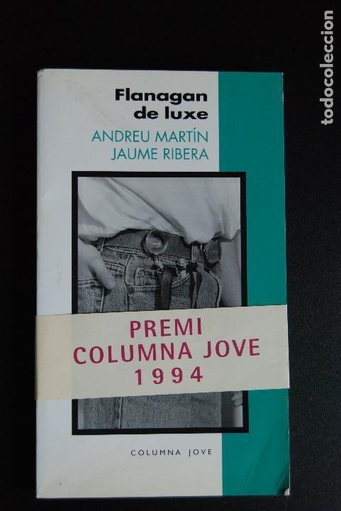 5. ANDREU MARTÍN - JAUME RIBERA - FLANAGAN DE LUXE - COLUMNA JOVE, 1994 - PREMI COLUMNA JOVE, 1994 (Libros Nuevos - Literatura Infantil y Juvenil - Literatura Juvenil)