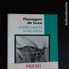 Libros: 5. ANDREU MARTÍN - JAUME RIBERA - FLANAGAN DE LUXE - COLUMNA JOVE, 1994 - PREMI COLUMNA JOVE, 1994. Lote 198326557