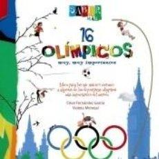 Libros: SABER MÁS. 16 OLÍMPICOS MUY, MUY IMPORTANTES. Lote 198907033
