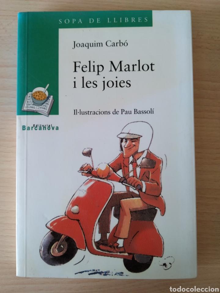 FELIP MARLOT I LES JOIES. JOAQUIM CARBÓ. NUEVO CATALÁN (Libros Nuevos - Literatura Infantil y Juvenil - Literatura Juvenil)