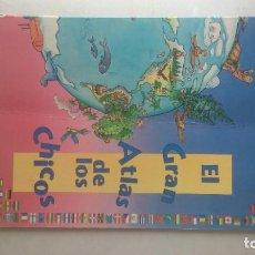 Libros: EL GRAN ATLAS DE LOS CHICOS. Lote 205052900