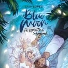 Libros: BLUE MOON. EL ESPÍRITU DE LA LAGUNA. Lote 206342595