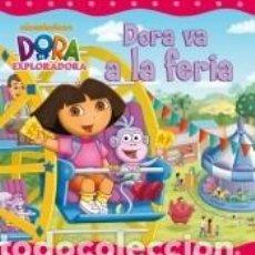 Libros: DORA VA A LA FERIA (DORA LA EXPLORADORA). Lote 206759713