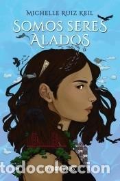 SOMOS SERES ALADOS (Libros Nuevos - Literatura Infantil y Juvenil - Literatura Juvenil)