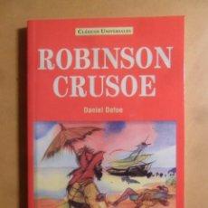 Libros: ROBINSON CRUSOE - DANIEL DEFOE - CLASICOS UNIVERSALES - SERVILIBRO - 1999. Lote 207066318