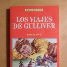Libros: LOS VIAJES DE GULLIVER - JONATHAN SWIFT - CLASICOS UNIVERSALES - SERVILIBRO - 1999. Lote 207067253