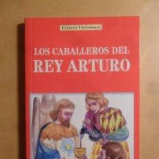 Libros: LOS CABALLEROS DEL REY ARTURO - CLASICOS UNIVERSALES - SERVILIBRO - 1999. Lote 207068022