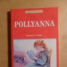 Libros: POLLYANNA - ELEANOR H. PORTER - CLASICOS UNIVERSALES - SERVILIBRO - 1999. Lote 207068673